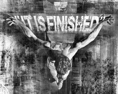 """It is finished"". Jesus' death on the cross paid the price for our sins. Once and for all."